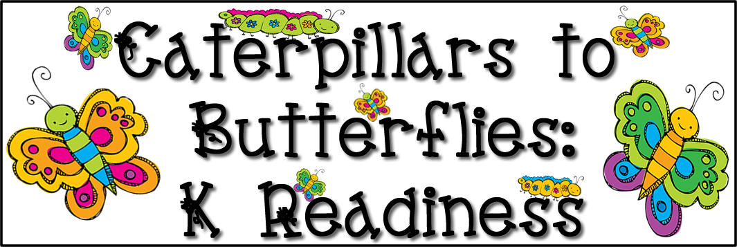 Caterpillars to Butterflies: K Readiness