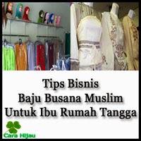 Tips Bisnis Baju Busana Muslim Untuk Ibu Rumah Tangga