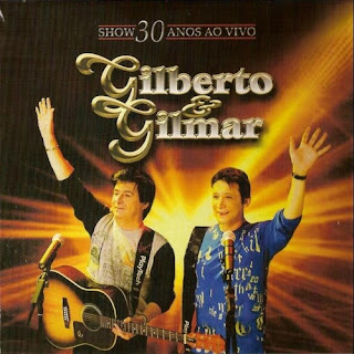 Gilberto e Gilmar - Show 30 Anos Ao Vivo