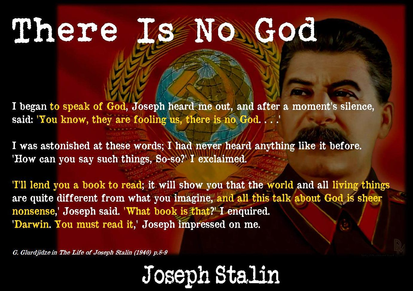 [Image: Joseph+Stalin+There+is+no+God.jpg]