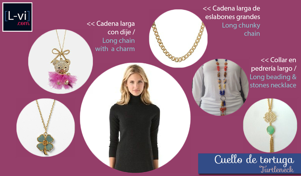 [How to: Necklines & Necklaces] Cuellos y Collares - Turtleneck.  L-vi.com