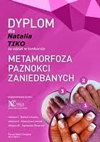 Dyplom za udział w konkursie 'Metamorfoza paznokci zaniedbanych'