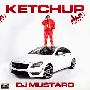 DJ Mustard & Various Artists Ketchup