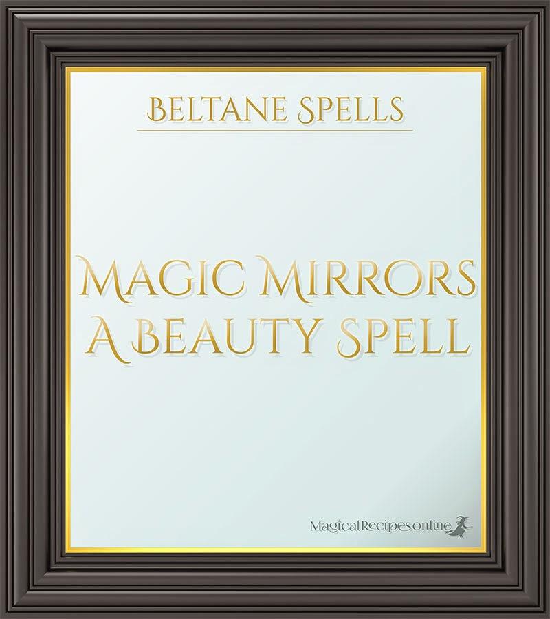 Beltane Spells: <b>Magic Mirrors ~ A Beauty Spell</b> - Magical ...