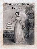 http://frenchcountrycottage.blogspot.fr/2013/11/feathered-nest-friday_27.html