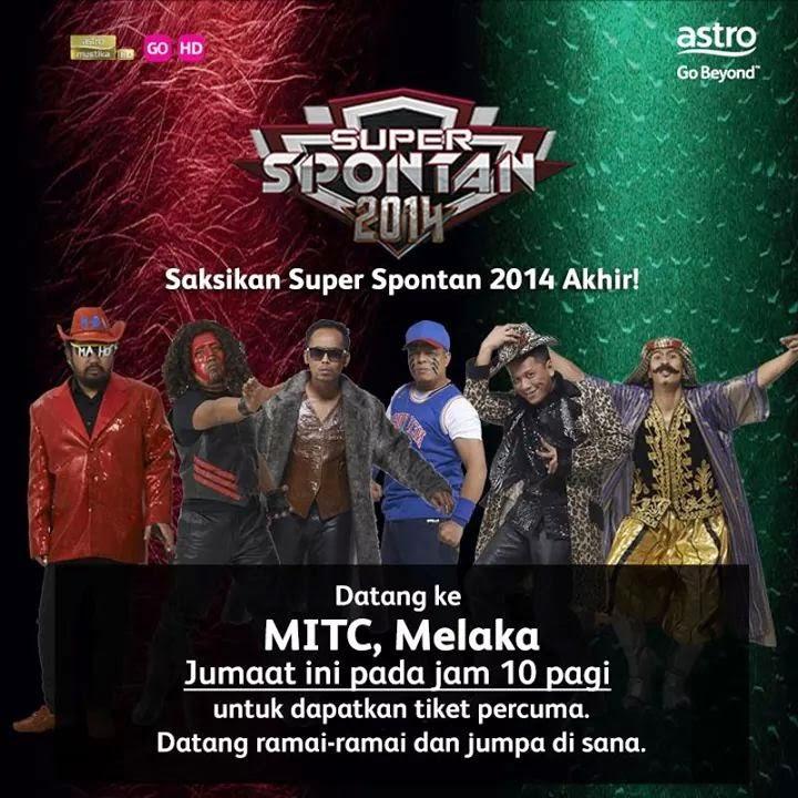 Tiket Pas Masuk Percuma Final Super Spontan 24 Oktober 2014 MITC Melaka