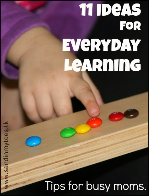 Eleven Ideas For Everyday Learning