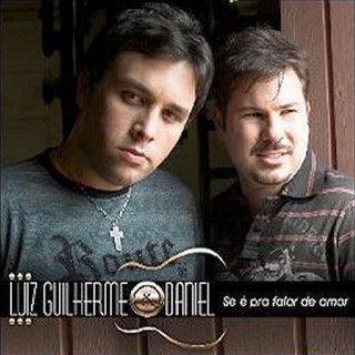 Luiz Guilherme & Daniel - Se  Pra Falar de Amor
