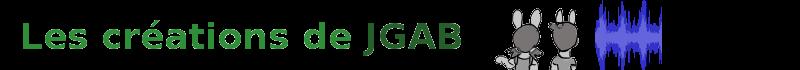 Les creations de Jgab