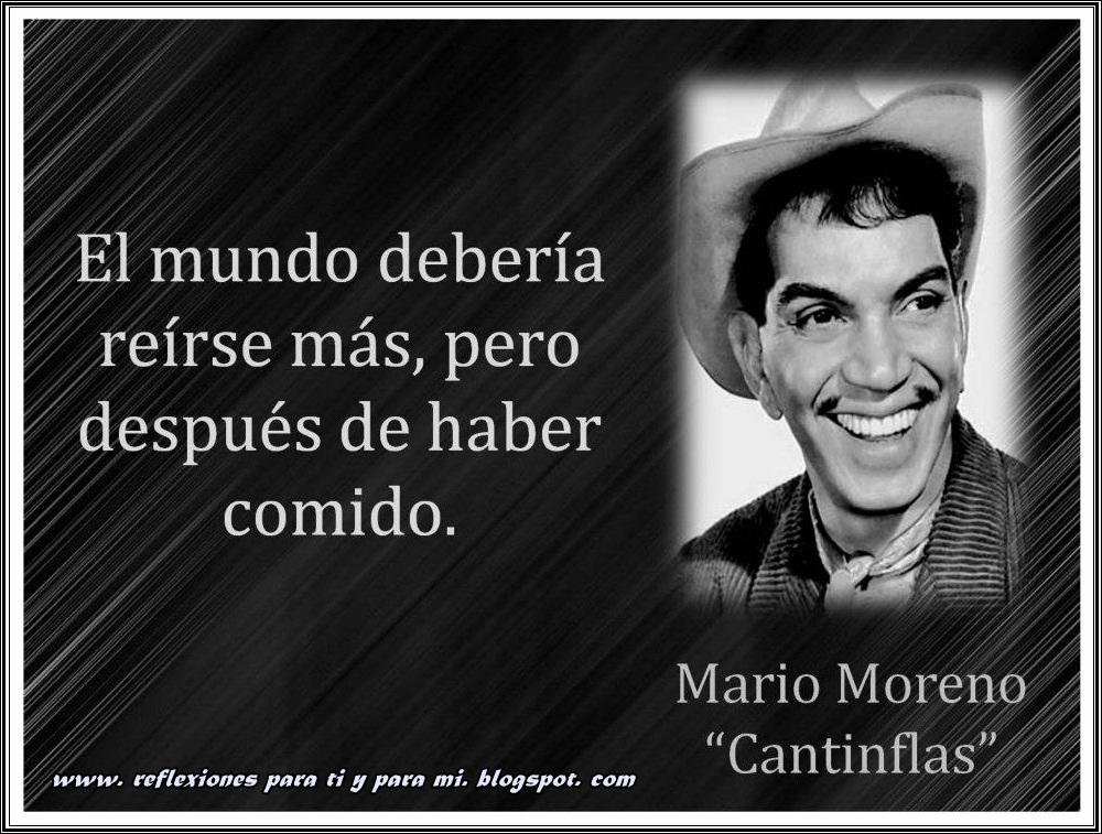 """Reflexiones para TI y para MÍ: * MARIO MORENO """"Cantinflas"""" El"""