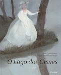 O Lago dos Cisnes | Autor(es) Pyotor I Tchaikovsky, Lisbeth Zwerger (Ilustrador)