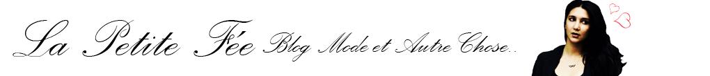 La Petite Fée ... Blog Mode et autre Chose..