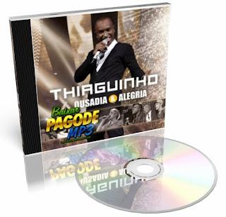 CD Thiaguinho   Ousadia & Alegria (Áudio DVD) 2012