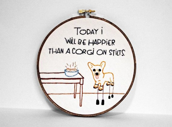 http://www.etsy.com/listing/94870182/today-i-will-be-happier-than-a-corgi-on