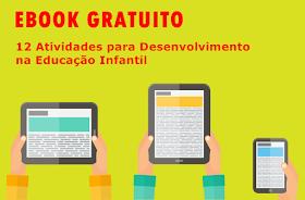 12 Atividades para Desenvolvimento na Educação Infantil - Ebook Gratuito