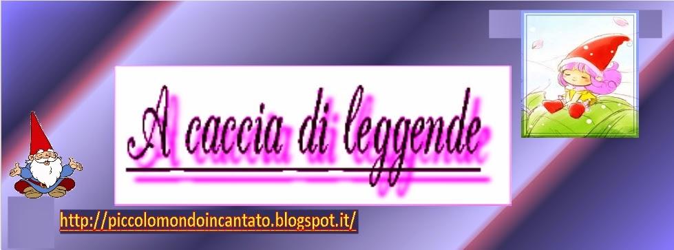 CERCHIAMO LEGGENDE