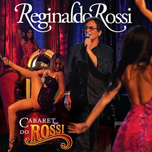 Capa Reginaldo Rossi   Cabaret do Rossi | músicas