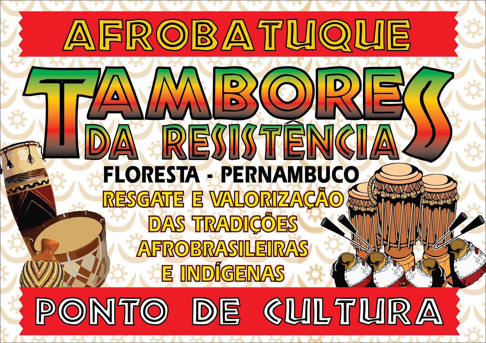 PROJETO AFROBATUQUE - TAMBORES DA RESISTÊNCIA