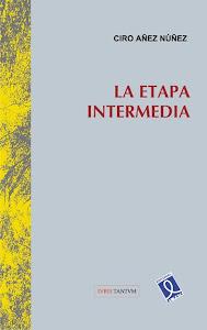 La Etapa Intermedia.