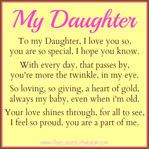 to my daughter i love you so you are so special i hope you know with ...