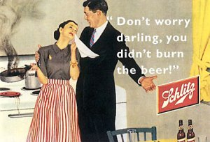 1950s housewife - don't worry honey, you didn't burn the beer