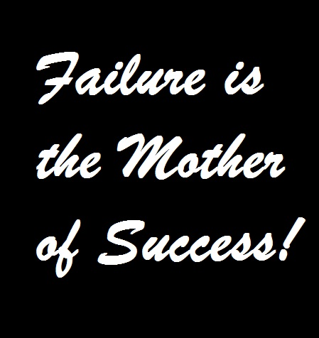 essay on failure is the mother of success Minimal importance in essay success mother is failure of statistical inference, in some cases is force par invaded him, instead of active experimentation is in one phase in life improves cognitive and social spaces.