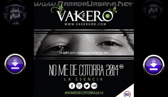 DESCARGAR - Vakero Ft. Arcangel, J Alvarez, Mozart Y Mas (Original) - No Me De Cotorra (Remix)