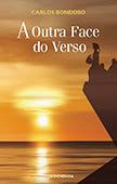 """""""A Outra Face do Verso"""" de Carlos Bondoso"""