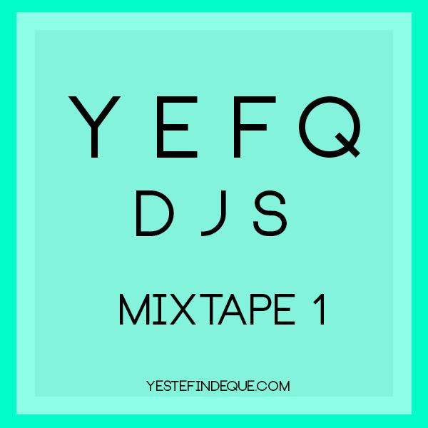 YEFQ Djs - Mixtape 1