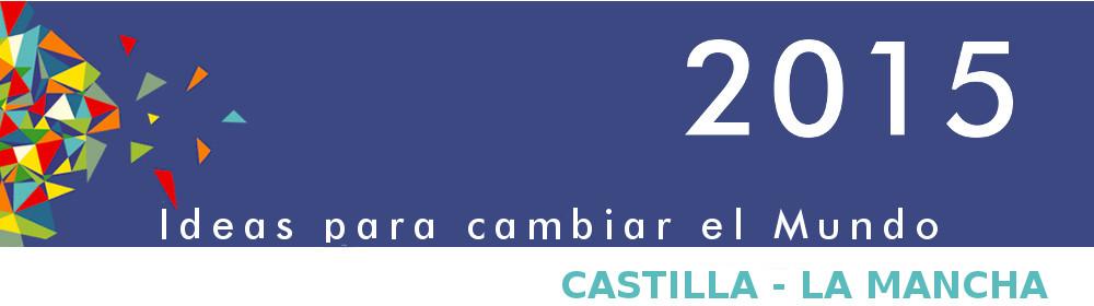 2015 Ideas para cambiar el Mundo - Castilla La Mancha