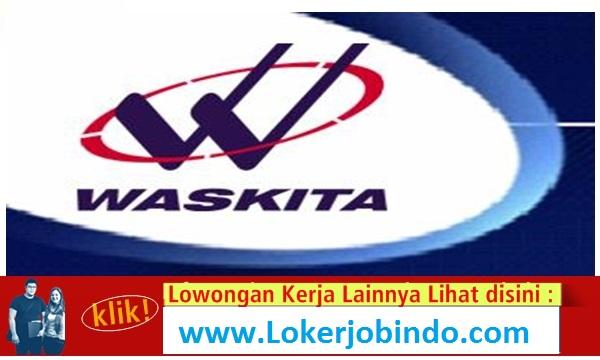 Loker Terbaru D3/D4 PT Waskita Karya (Persero) Tbk