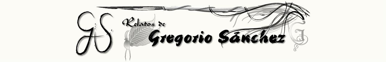 Relatos de Gregorio Sánchez