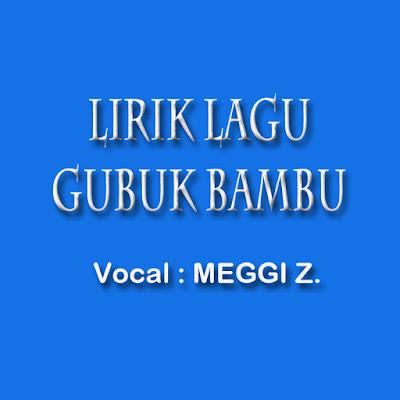 Lirik Lagu Gubuk Bambu