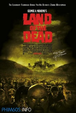 Đảo Xác Chết - Land Of The Dead () Poster
