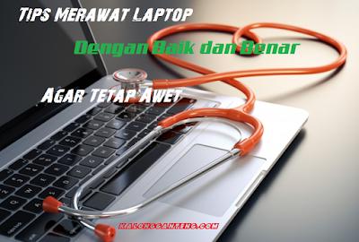Tips Merawat Laptop dengan Baik dan Benar Agar Awet