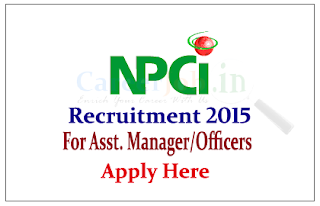 National Payments corporation of India Recruitment 2015 for the post of Assistant Manager/Officers