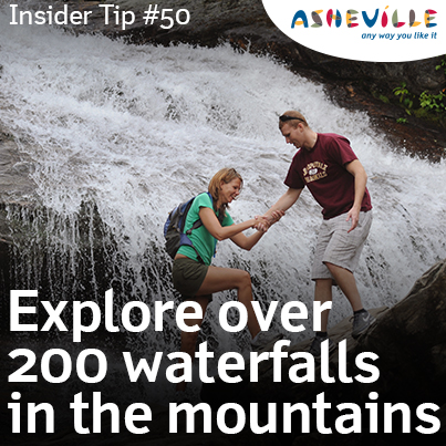 Asheville Insider Tip: Choose From Over Over 200 Waterfall Adventures.