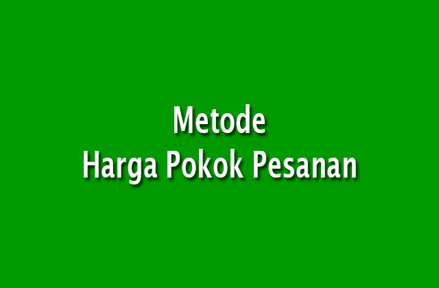 Metode Harga Pokok Pesanan