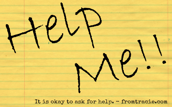 Help Me! - It is okay to ask for help.