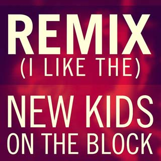 New Kids On The Block – Remix (I Like The) Lyrics | Letras | Lirik | Tekst | Text | Testo | Paroles - Source: musicjuzz.blogspot.com