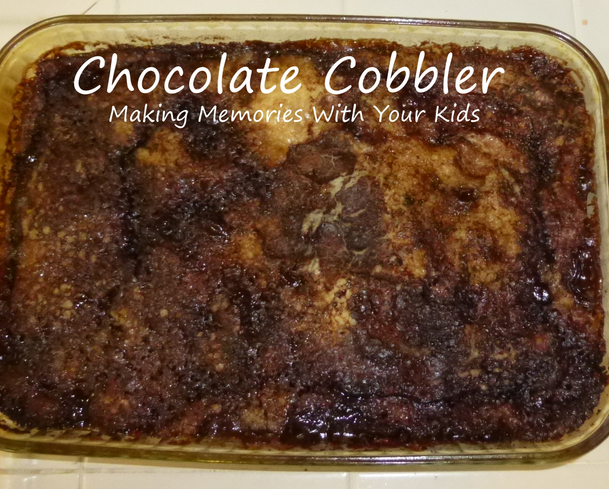 Chocolate Cobbler - Making Memories With Your Kids