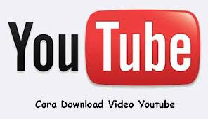 8 Cara Download Video Dari Youtube