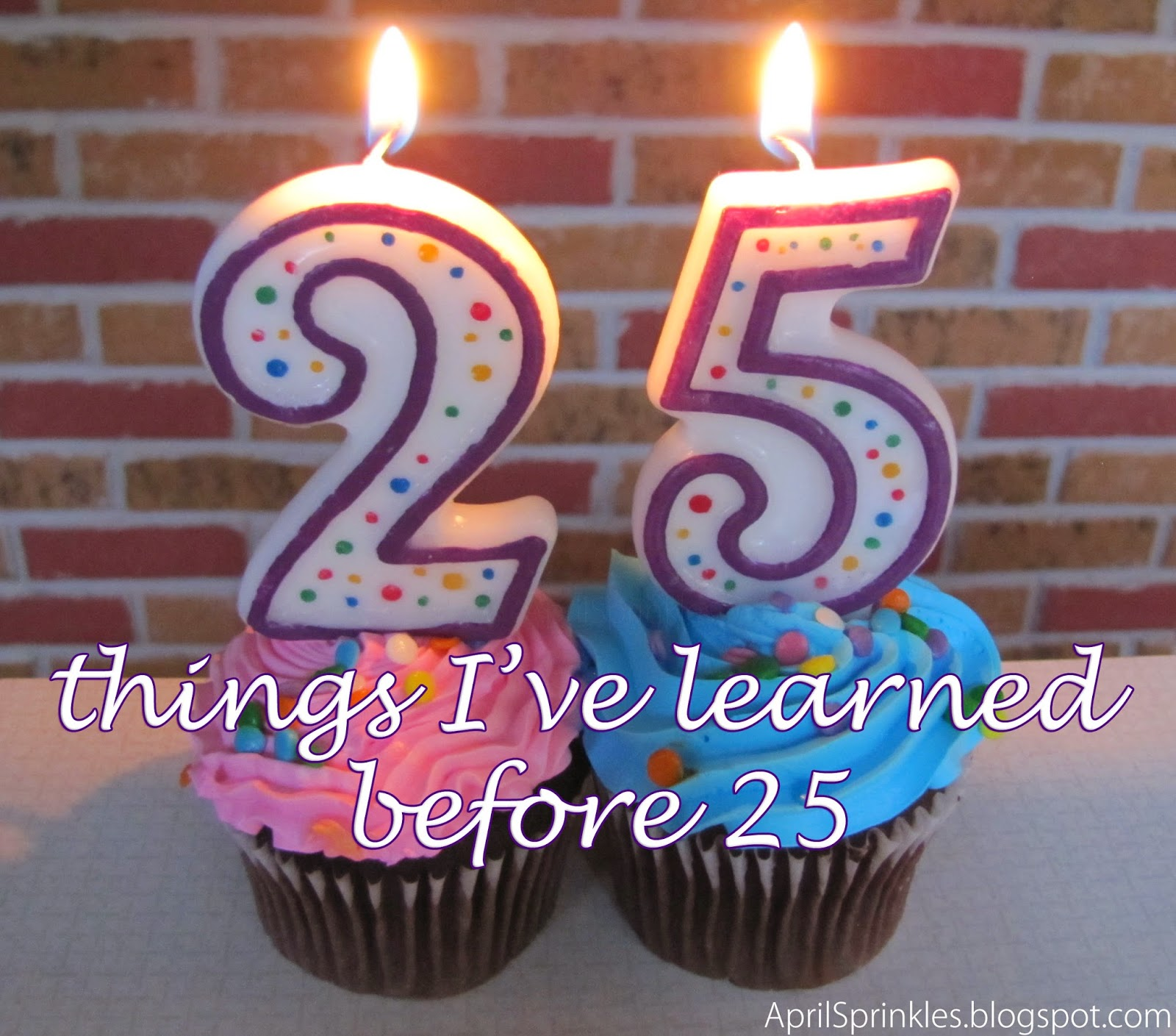 April Sprinkles: 25 things I've learned before 25