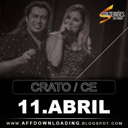 Baixar - Solteirões do Forró - Crato - CE - 11.04.2015