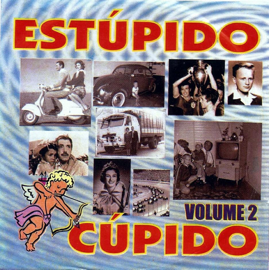 ESTUPIDO CUPIDO  VOLUME 2