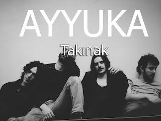 Ayyuka - Takınak dinle şarkı sözleri