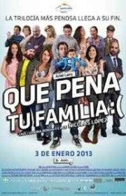 Ver Qué pena tu familia (2012) Online