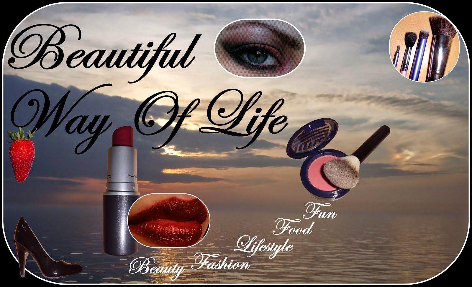 *Beautiful Way Of Life*