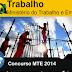 Concurso MTE 2014: Ministério do Trabalho Edital, Inscrições