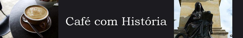 Café com História